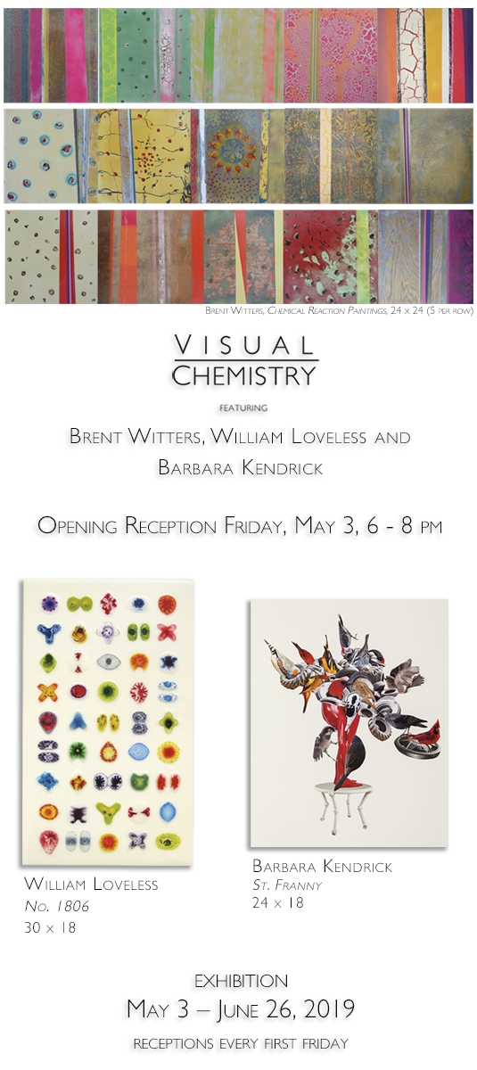 Visual Chemistry: featuring Brent Witters, William Loveless and Barbara Kendrick